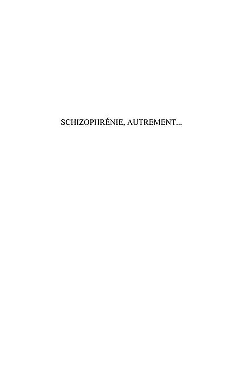 Schizophrenie, autrement