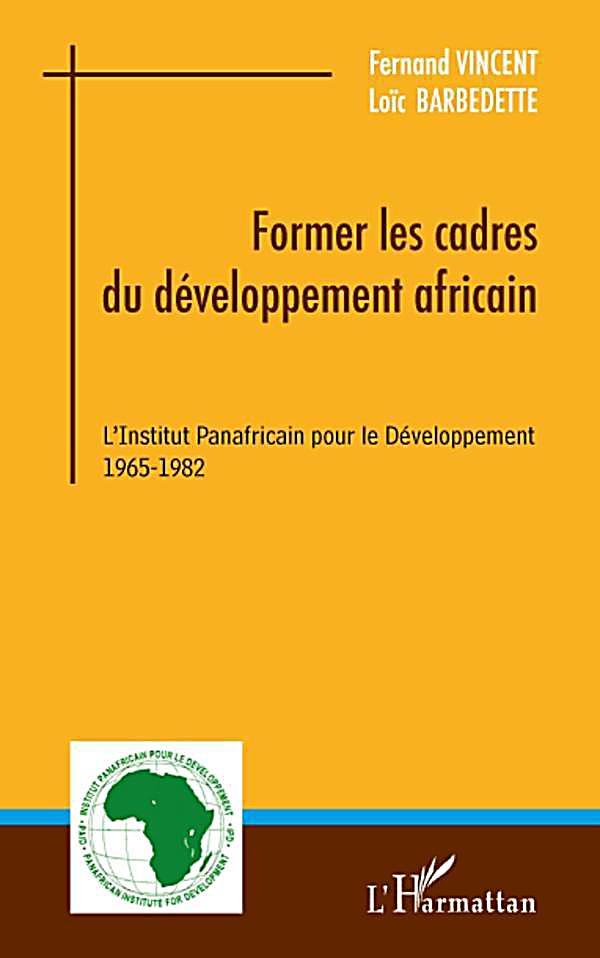Former les cadres du developpement africain - l´institut pan