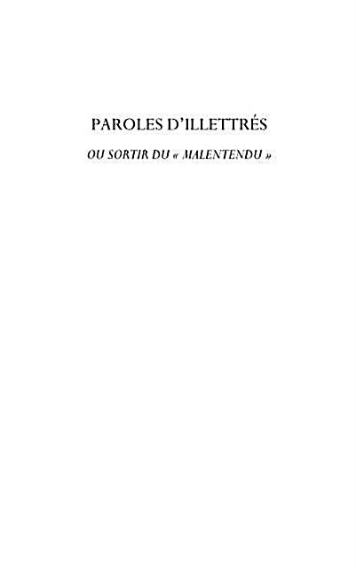 Paroles d´illettres - ou sortir du &quote;malentendu&quote