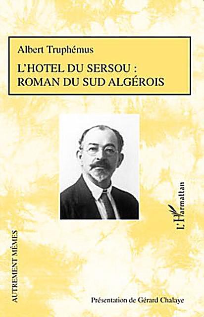 L´hOtel du sersou : roman du sud algerois