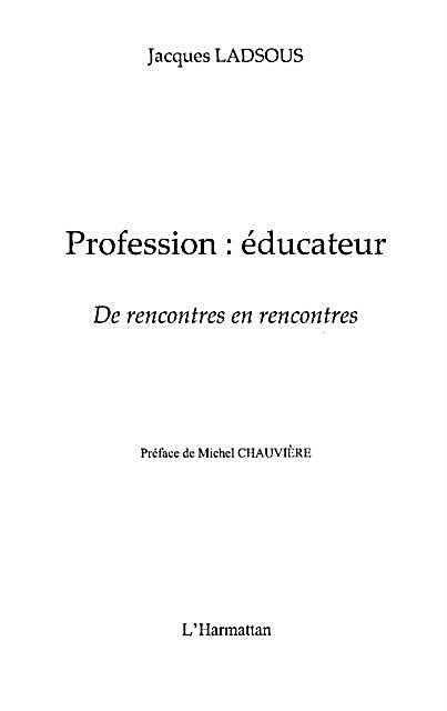 Profession : educateur - de rencontres en rencontres