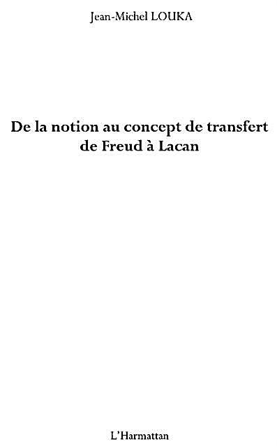 De la notion au concept de transfert de freud A lacan