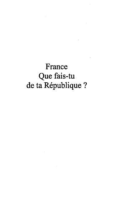 France que fais-tu de ta republique