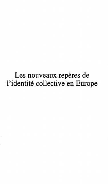 Les Nouveaux Reperes De L´identite Collective En Europe