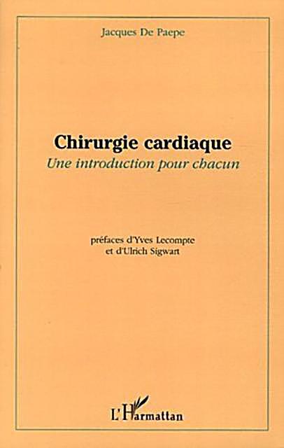 Chirurgie cardiaque une introduction pou
