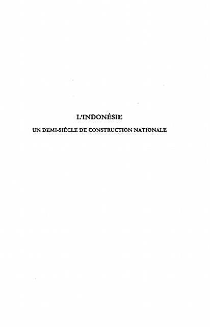 Indonesie Un Demi-Siecle De Construction Nationale