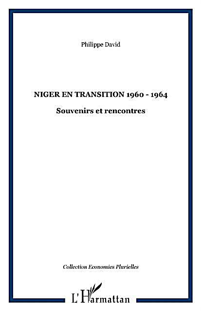 Niger et transition 1960-1964 souvenirs et rencontres