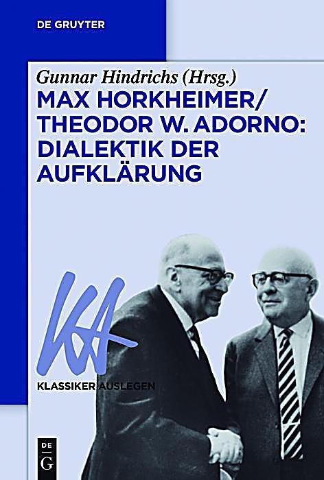 Max Horkheimer/Theodor W. Adorno: Dialektik der Aufkl?rung