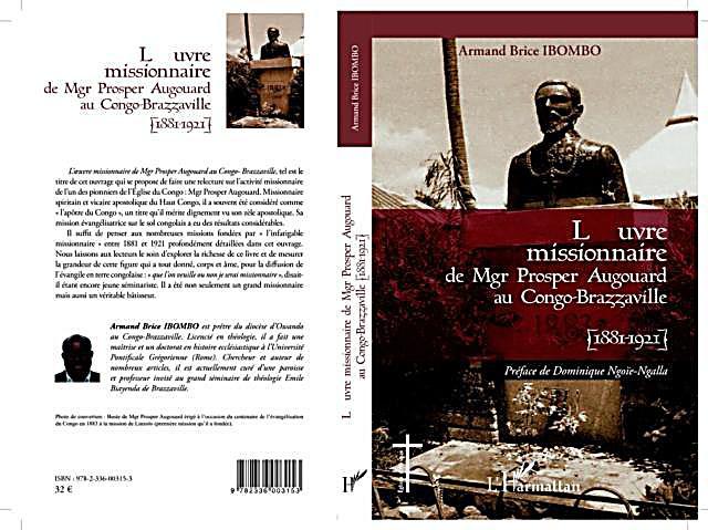 L´oeuvre Missionnaire De Mgr Posper Augouard Au Congo-Brazza