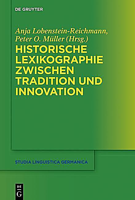 Historische Lexikographie zwischen Tradition und Innovation