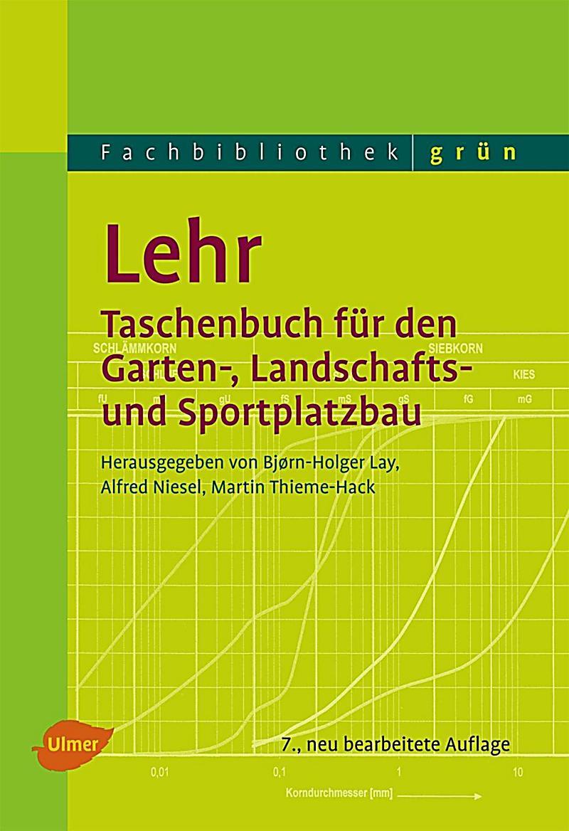 Lehr - Taschenbuch f?r den Garten-, Landschafts- und Sportplatzbau