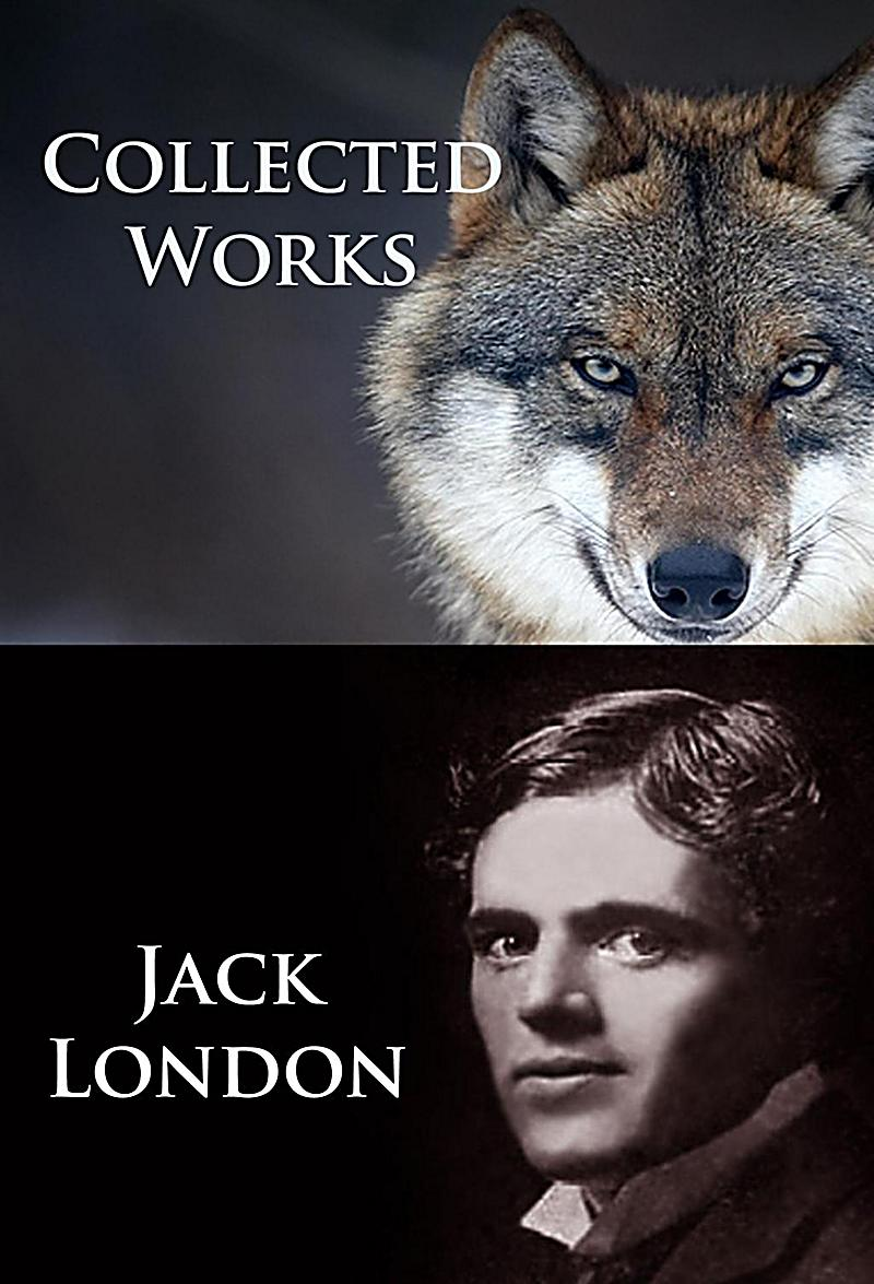 Jack London - Collected Works
