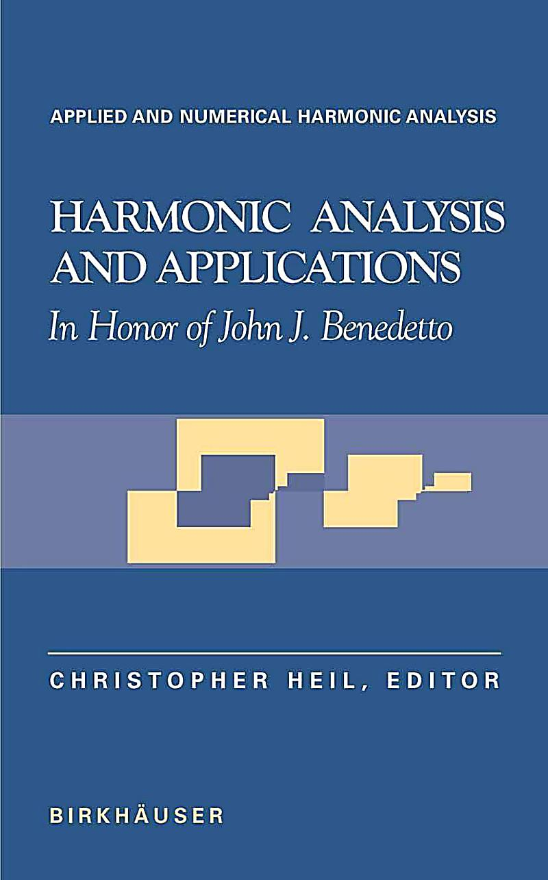 Harmonic Analysis and Applications