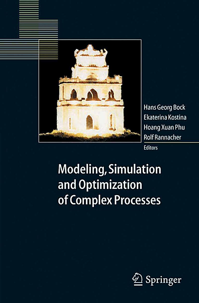 Modeling, Simulation and Optimization of Complex Processes