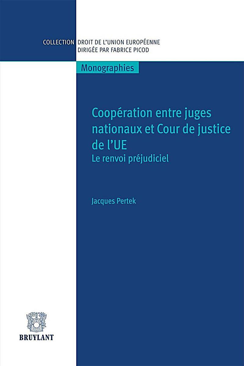 Coopération entre juges nationaux et Cour de justice de l´UE
