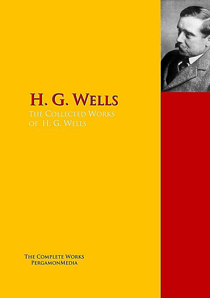 Highlights of World Literature: The Collected Works of H. G. Wells