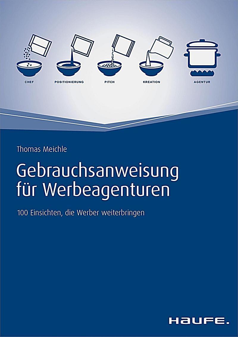 Haufe Fachbuch: Gebrauchsanweisung f?r Werbeagenturen