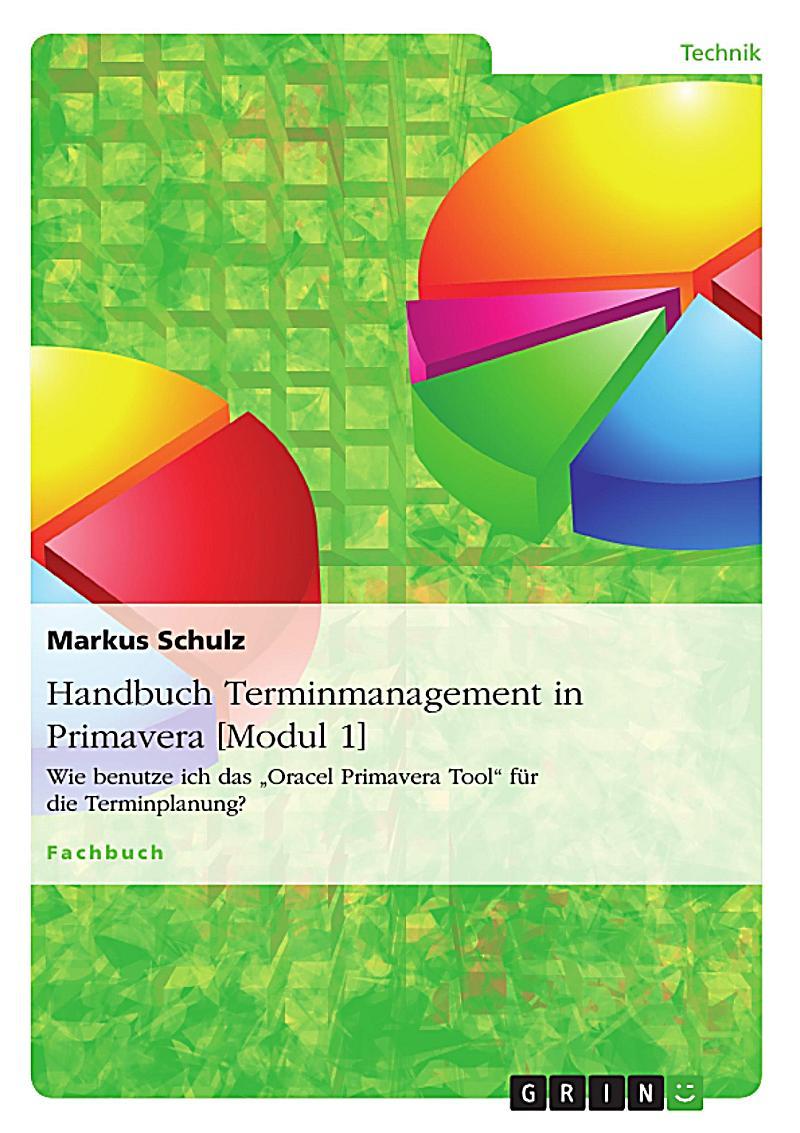 Handbuch Terminmanagement in Primavera [Modul 1]