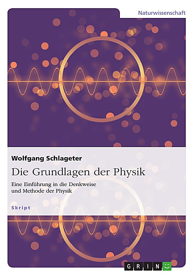 Die Grundlagen der Physik