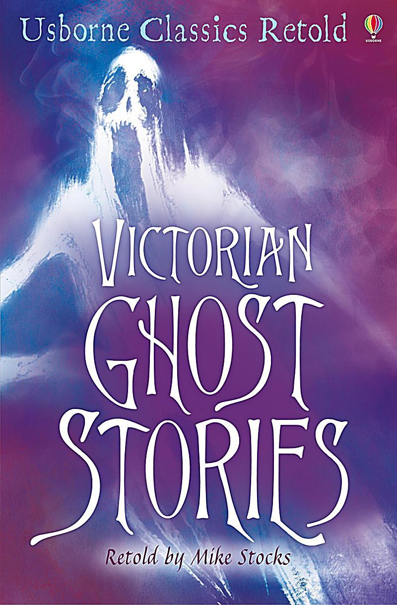 Usborne Classics Retold: Victorian Ghost Stories