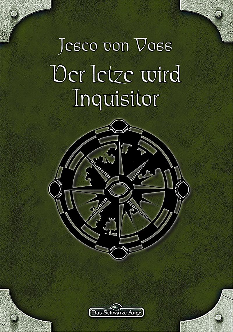 Das Schwarze Auge: DSA 58: Der Letzte wird Inquisitor