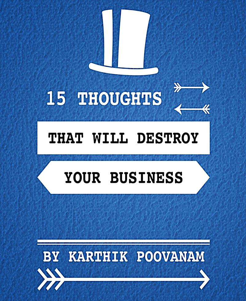15 thoughts that will destroy your business
