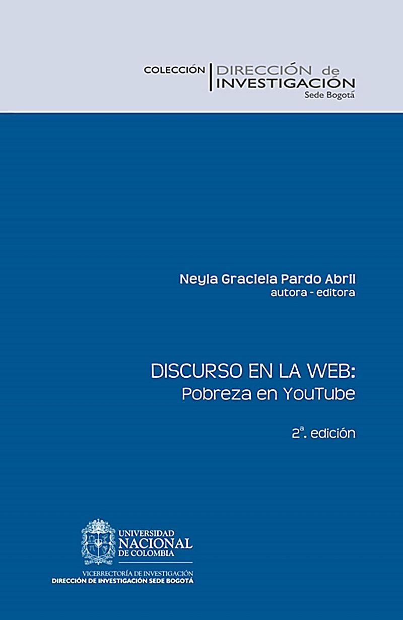Discurso en la Web: pobreza en YouTube (Segunda Edici?n)