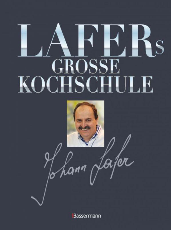 Lafers große Kochschule Buch von Johann Lafer portofrei bestellen | {Kochschule buch 46}
