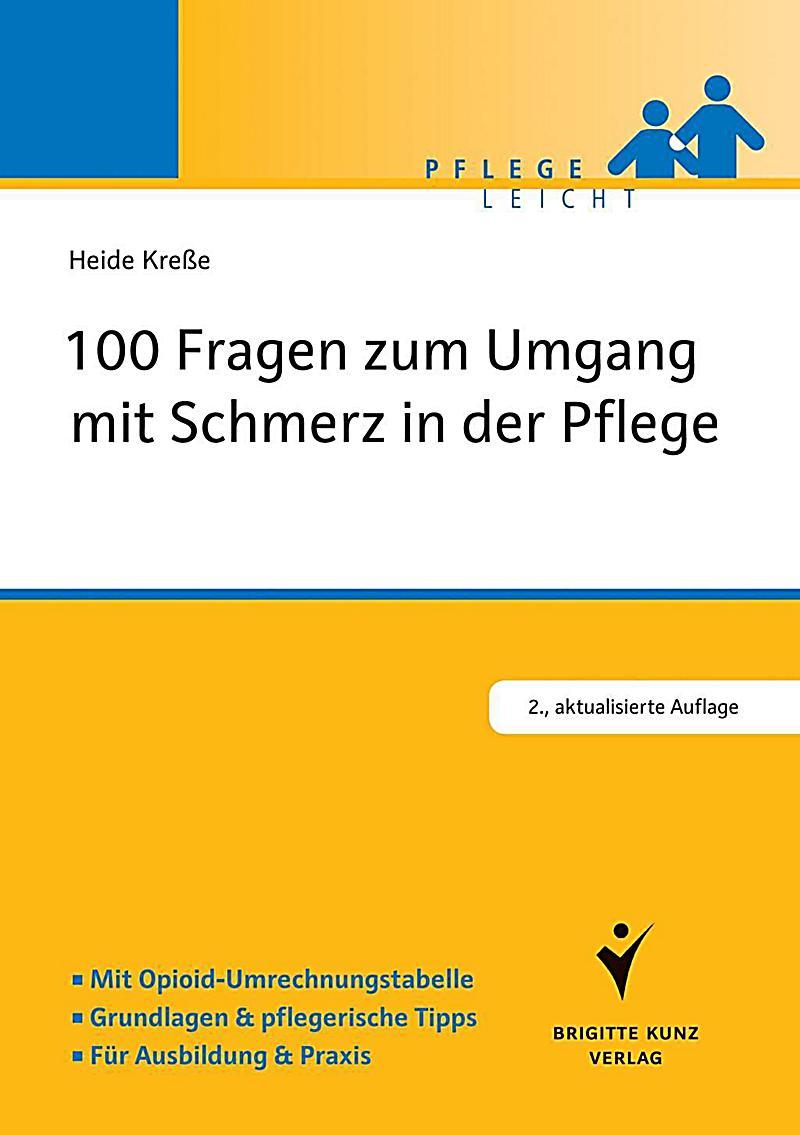100 Fragen zum Umgang mit Schmerz in der Pflege Buch ...  100 Fragen zum ...