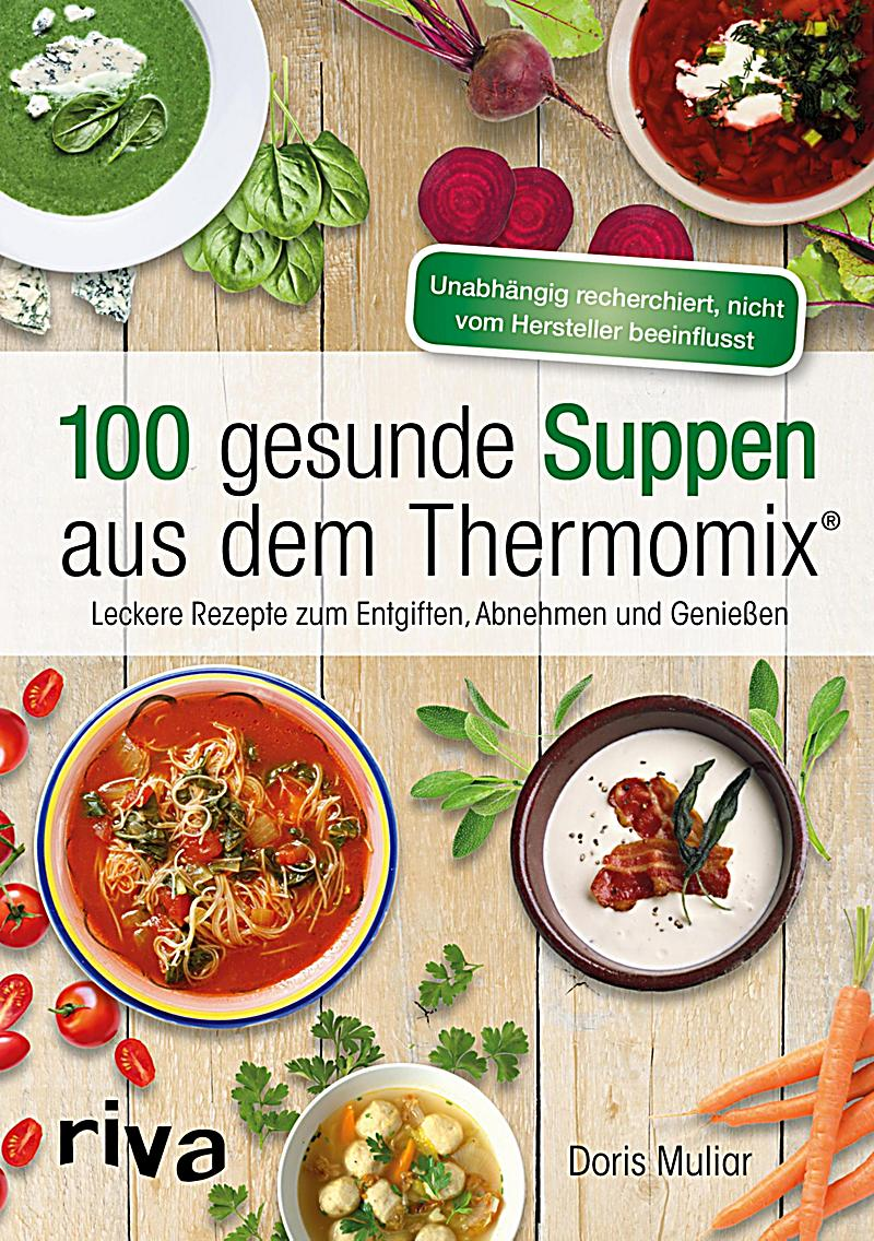 100 gesunde suppen aus dem thermomix ebook. Black Bedroom Furniture Sets. Home Design Ideas