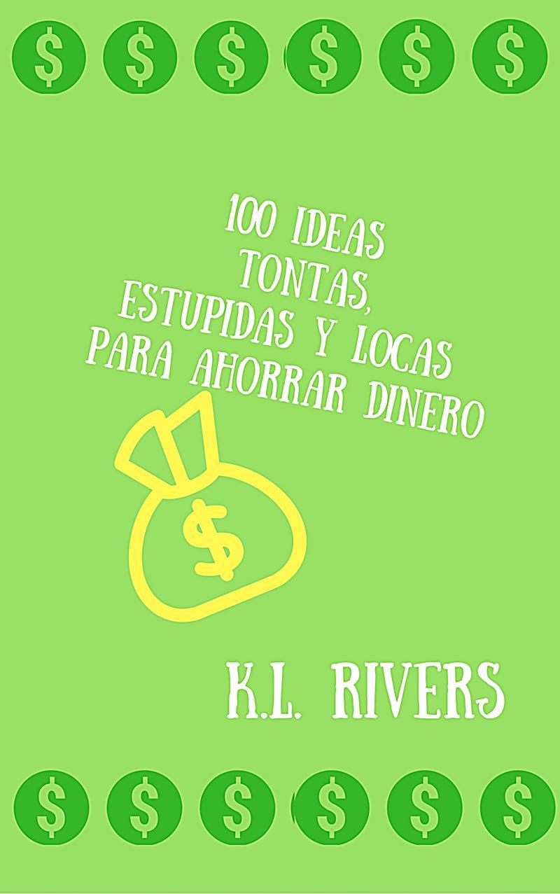 100 ideas tontas estupidas y alocadas para ahorrar dinero - Ideas para ahorrar dinero ...