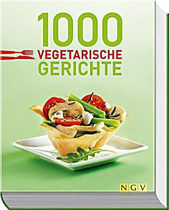 1000 vegetarische gerichte buch portofrei bei. Black Bedroom Furniture Sets. Home Design Ideas
