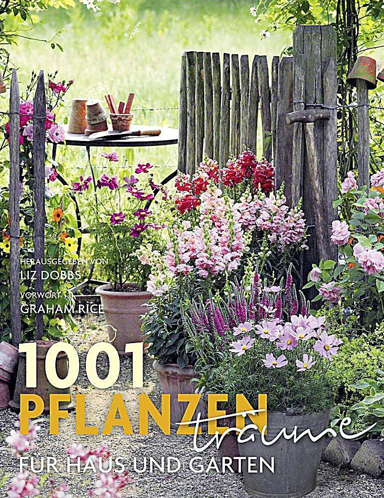 1001 pflanzentr ume f r haus und garten buch portofrei kaufen. Black Bedroom Furniture Sets. Home Design Ideas