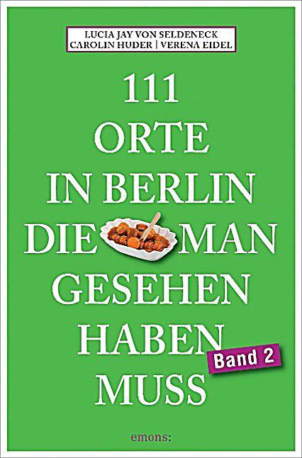 111 orte in berlin die man gesehen haben muss buch versandkostenfrei. Black Bedroom Furniture Sets. Home Design Ideas