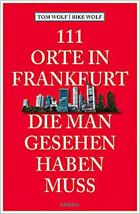 111 orte in frankfurt die man gesehen haben muss buch portofrei. Black Bedroom Furniture Sets. Home Design Ideas