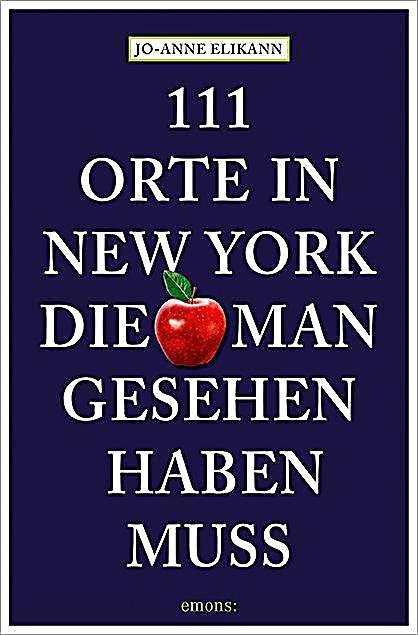 111 orte in new york die man gesehen haben muss buch. Black Bedroom Furniture Sets. Home Design Ideas
