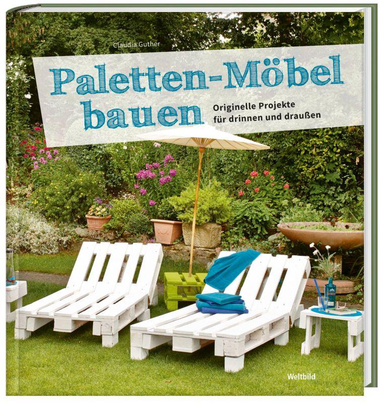 Paletten Möbel Bauen Originelle Projekte Für Drinnen Und Draußen    Weltbild Ausgabe