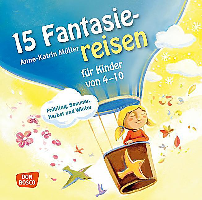15 fantasiereisen f r kinder von 4 10 audio cd h rbuch kaufen. Black Bedroom Furniture Sets. Home Design Ideas