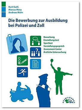 die bewerbung zur ausbildung bei polizei und zoll buch portofrei - Kriminalpolizei Bewerbung