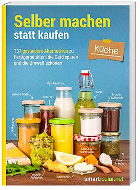 Selber machen statt kaufen - Küche Buch bei Weltbild.de bestellen