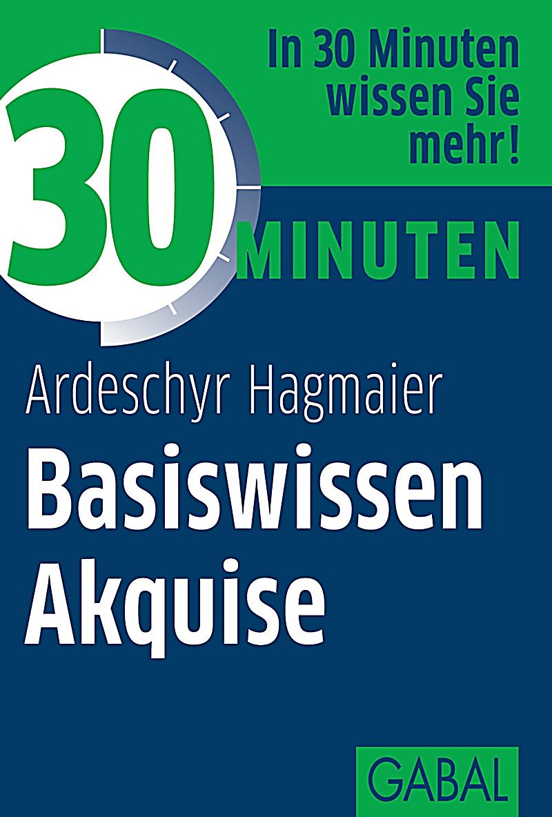 30 minuten basiswissen akquise ebook jetzt bei. Black Bedroom Furniture Sets. Home Design Ideas