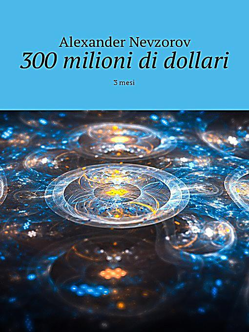 300 milioni di dollari 3 mesi ebook jetzt bei for Milioni di dollari piantine