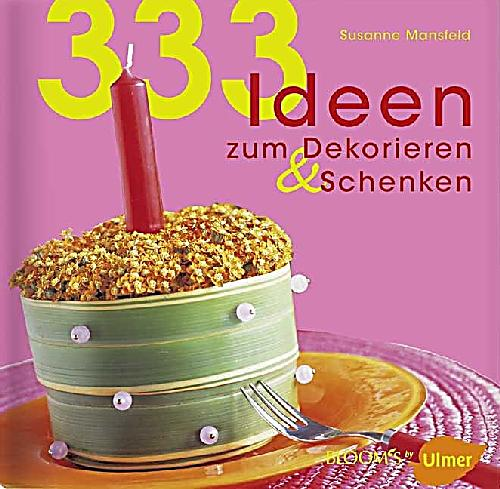 333 ideen zum dekorieren schenken buch bestellen for Ideen zum dekorieren