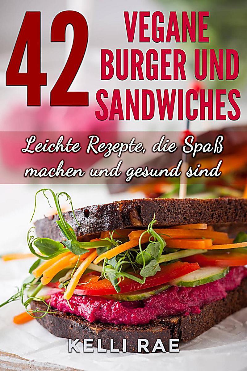 42 vegane burger und sandwiches leichte rezepte die spass machen und gesund sind ebook. Black Bedroom Furniture Sets. Home Design Ideas