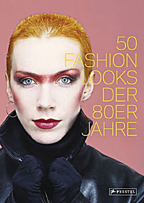 50 fashion looks der 80er jahre buch bei bestellen. Black Bedroom Furniture Sets. Home Design Ideas