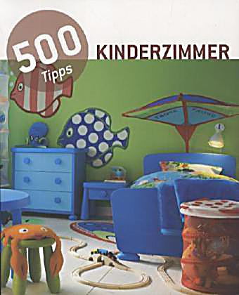 500 tipps kinderzimmer 500 tricks rooms for kids buch. Black Bedroom Furniture Sets. Home Design Ideas
