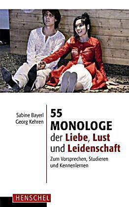 55 monologe der liebe lust und leidenschaft buch versandkostenfrei. Black Bedroom Furniture Sets. Home Design Ideas