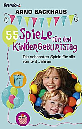 55 spiele f r den kindergeburtstag buch bei bestellen. Black Bedroom Furniture Sets. Home Design Ideas