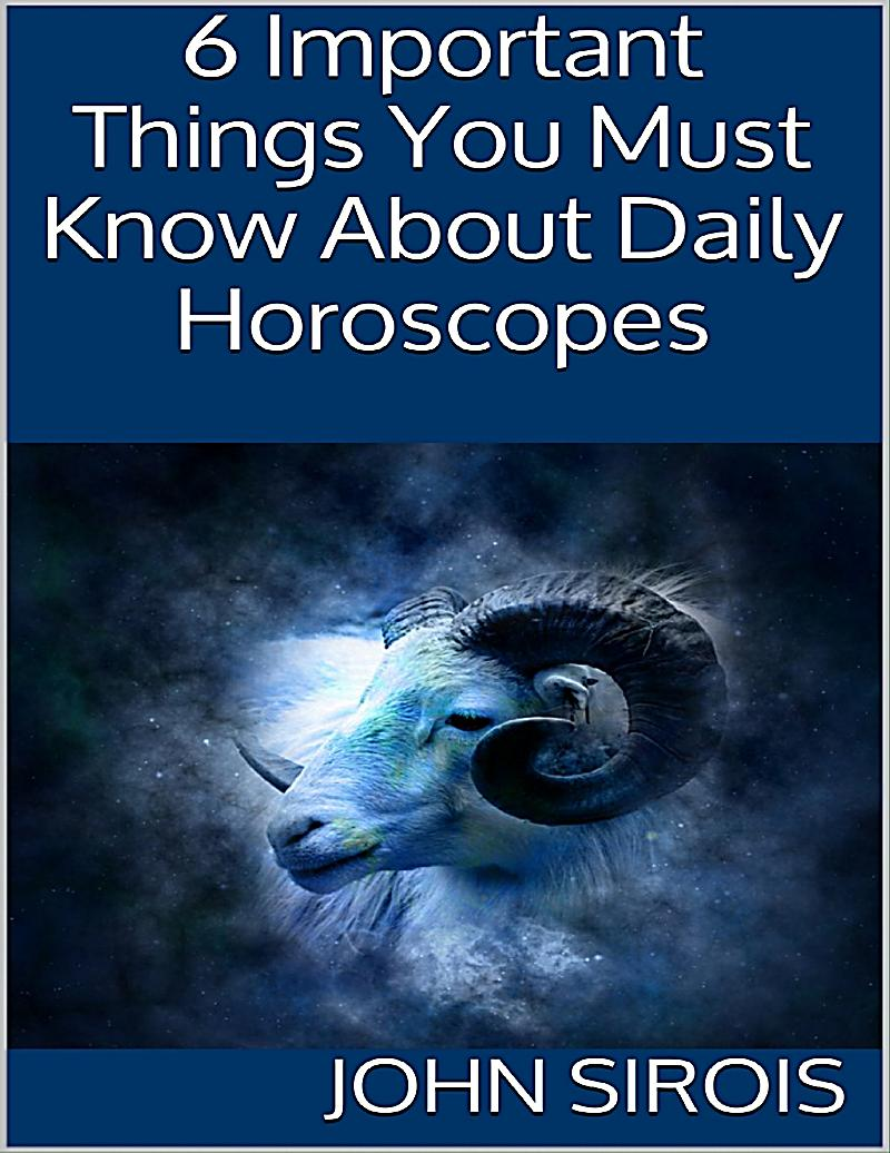 6 Important Things You Must Know About Daily Horoscopes ...