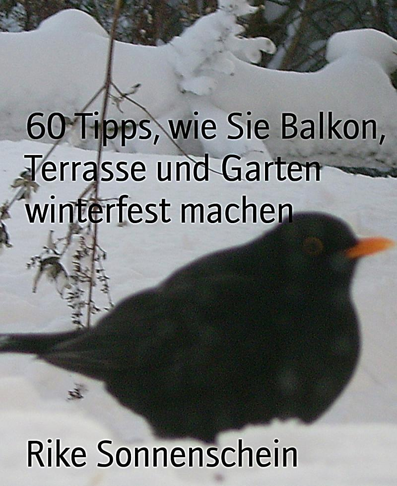 60 tipps wie sie balkon terrasse und garten winterfest machen ebook. Black Bedroom Furniture Sets. Home Design Ideas